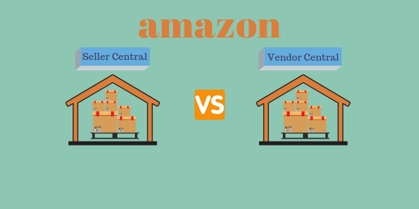 Selling on Amazon: How to Choose Seller Central or Vendor Central