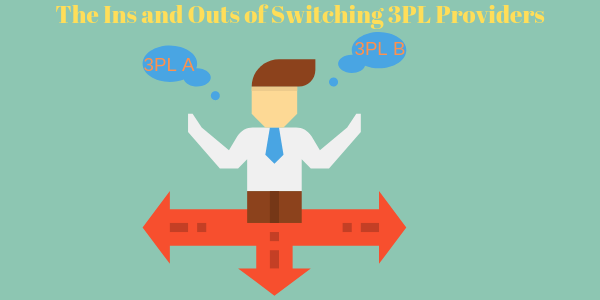 The Ins and Outs of Switching 3PL Providers