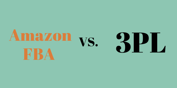 FBA vs. 3PL – Which is the Best Amazon Fulfillment Option for you?