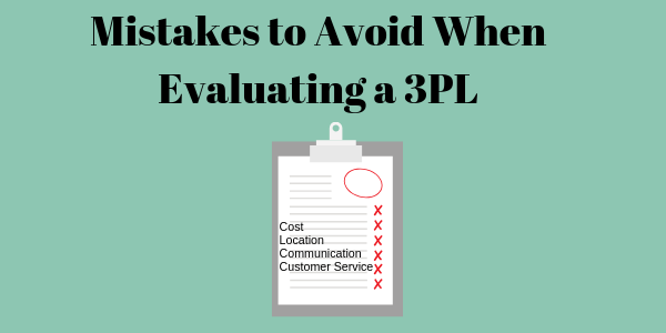 Mistakes to Avoid When Evaluating a 3PL