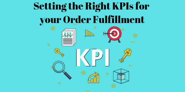 Setting the Right KPIs for your Order Fulfillment