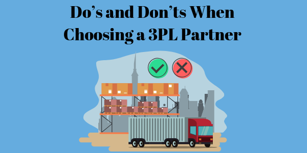 Do's and Don'ts When Choosing a 3PL Partner